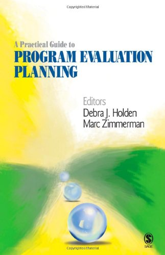 A Practical Guide to Program Evaluation Planning: Theory...