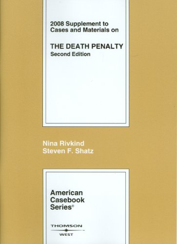 Cases and Materials on the Death Penalty, 2d, 2008...