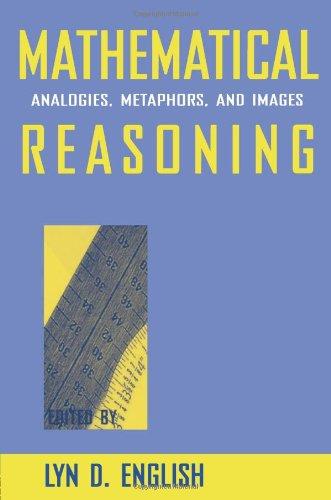 Mathematical Reasoning: Analogies, Metaphors, and Images