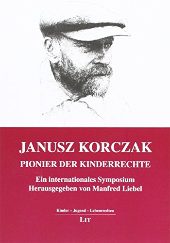 janusz-korczak-pionier-der-kinderrechte-ein-internationales-symposium-herausgegeben-im-namen-des-eur