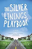 The Silver Linings Playbook   [SILVER LININGS PLAYBOOK] [Paperback]