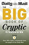 Daily Mail Daily Mail Big Book of Cryptic Crosswords 3: A New Compilation of 200 Daily Mail Crosswords (The Daily Mail Puzzle Books)