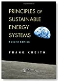 Principles of Sustainable Energy Systems, Second Edition (Mechanical and Aerospace Engineering Series)