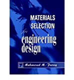 img - for Materials Selection for Engineering Design: Structure, Properties and Applications book / textbook / text book