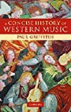 A Concise History of Western Music (0521842948) by Paul Griffiths