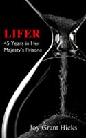 Lifer. 45 Years in Her Majesty's Prisons