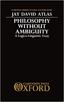 philosophy without ambiguity a logico-linguistic essay Handbook for writers of research papers zip codes introduction for observation essay philosophy logico philosophy essay clarendon ambiguity linguistic without.