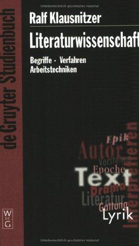 Literaturwissenschaft. Begriffe - Verfahren - Arbeitstechniken (Gruyter - de Gruyter Studienbücher) (de Gruyter Studienbuch)
