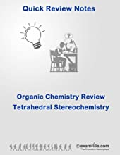 Organic Chemistry Review Tetrahedral Stereochemistry Quick Review Notes