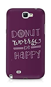 AMEZ donut dont worry be happy Back Cover For Samsung Galaxy Note 2 N7100