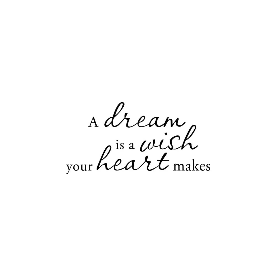 A Dream Is a Wish Your Heart Makes Vinyl Wall Art Decal