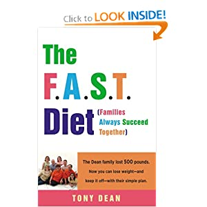 The F.A.S.T. Diet (Families Always Succeed Together): The Dean family lost 500 pounds. Now you can lose weight--and keep it off--with their simple plan. Tony Dean