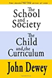 Image of The School and Society  The Child and the Curriculum