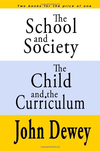 The School and Society  The Child and the Curriculum
