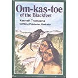 Om-Kas-Toe of the Blackfeet (Amazing Indian children series)
