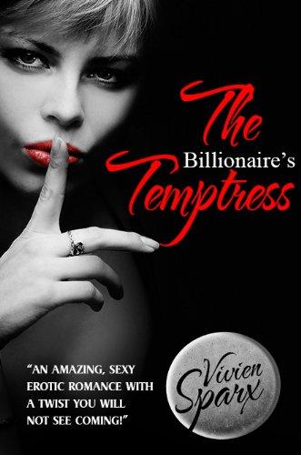 The Billionaire's Temptress by Vivien Sparx