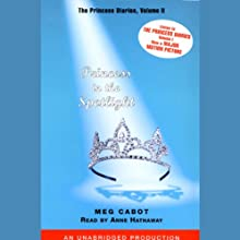 Princess in the Spotlight: The Princess Diaries Volume 2 (       UNABRIDGED) by Meg Cabot Narrated by Anne Hathaway