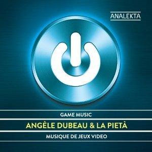 Angèle Dubeau & La Pietà – Musique de jeux vidéo / Game Music