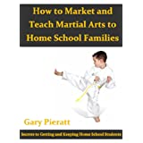 How to Market And Teach Martial Arts to Home School Families