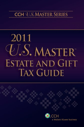 U.S. Master Estate and Gift Tax Guide (2011) (U.S. Master...
