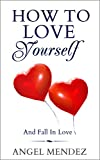 img - for HOW TO LOVE: How To Love Yourself and Fall in Love, The Ultimate Guide to Find True Love Now and Love Yourself (Inner Child, how to love yourself, self ... este How to love yourself, How to love) book / textbook / text book