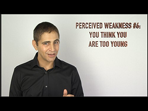 weakness-6-you-think-you-are-too-young