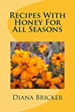 Recipes With Honey - For All Seasons