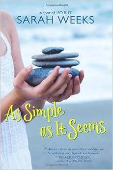 As Simple as It Seems (Laura Geringer Books): Sarah Weeks