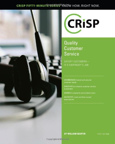 Quality Customer Service: Satisfy Customers-It's Everybody's Job (Crisp Fifty Minute Series)