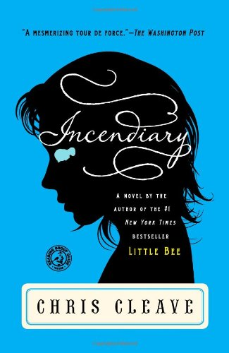 Incendiary  A Novel, Chris Cleave