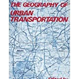 The Geography of urban transportation /