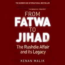 From Fatwa to Jihad: The Rushdie Affair and Its Legacy (       UNABRIDGED) by Kenan Malik Narrated by Lyndam Gregory