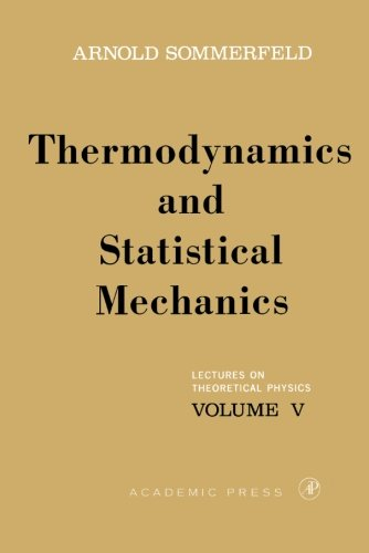 Lectures on Theoretical Physics, Volume V: Thermodynamics and Statistical Mechanics: 005