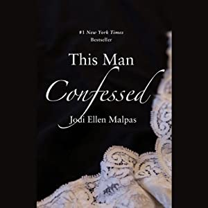 This Man Confessed: This Man Trilogy | [Jodi Ellen Malpas]