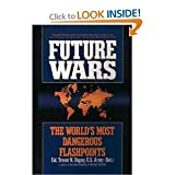Future Wars: The World's Most Dangerous Flashpoints (0446364215) by Dupuy, Col. Trevor N.