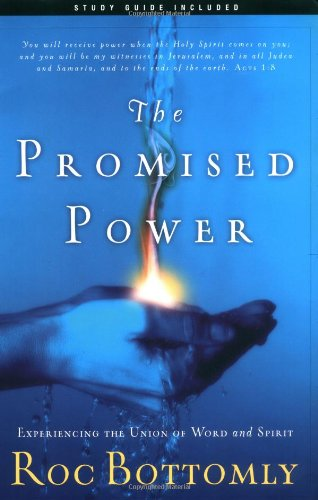 The Promised Power: Experiencing the Union of Word and Spirit