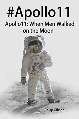 Book: #Houston69 - Apollo 11 - When Men Walked on the Moon (Hashtag Histories) by Philip Gibson