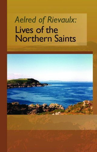 The Lives of the Northern Saints, Aelred of Rievaulx