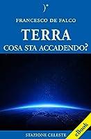 Terra, cosa sta accadendo?: 7 (Stazione Celeste eBook)