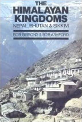 The Himalayan Kingdoms: Nepal, Bhutan and Sikkim