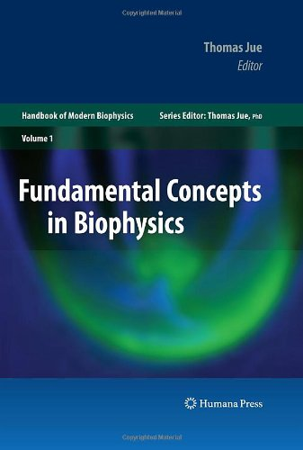 Fundamental Concepts In Biophysics: Volume 1 (Handbook Of Modern Biophysics)