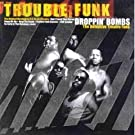 Troublefunk-Dropping Bombs