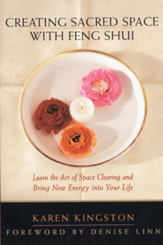 Creating Sacred Space With Feng Shui: Learn the Art of Space Clearing and Bring New Energy into Your Life, by Karen (Author) on Jan-06-199