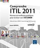 Comprendre ITIL 2011 - Normes et meilleures pratiques pour évoluer vers ISO 20000