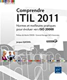 echange, troc Jacques QUESNEL - Comprendre ITIL 2011 - Normes et meilleures pratiques pour évoluer vers ISO 20000