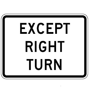 MUTCD R1-10p - Except Right Turn, 3M Reflective Sheeting, Highest Gauge Aluminum,Laminated, UV Protected, Made in U.S.A, Safety