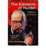The Elements of Murder: A History of Poison (0192806009) by John Emsley