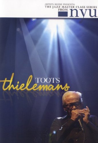 Toots Thielemans - The Jazz Master Class From NYU - Harmonica [2006] [DVD]
