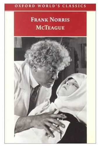 McTeague: A Story of San Francisco (Oxford World's Classics)
