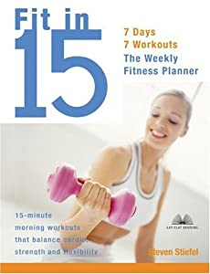 "Cover of ""Fit in 15: 15-Minute Morning Wo..."